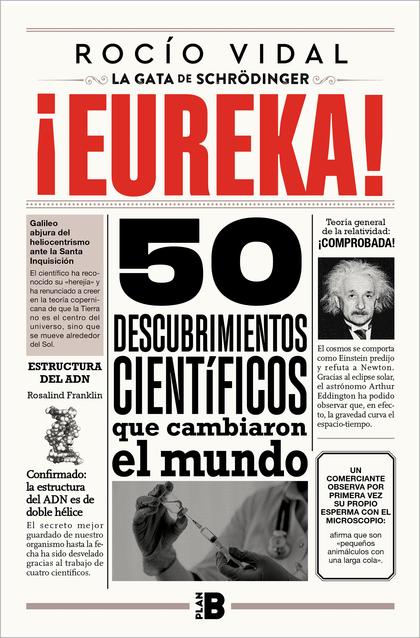 ¡EUREKA!. 50 DESCUBRIMIENTOS CIENTÍFICOS QUE CAMBIARON AL MUNDO