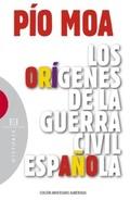 LOS ORÍGENES DE LA GUERRA CIVIL ESPAÑOLA.