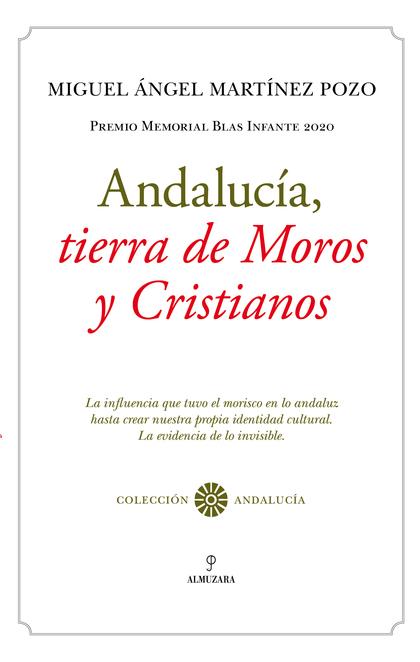 ANDALUCÍA, TIERRA DE MOROS Y CRISTIANOS.