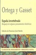 ESPAÑA INVERTEBRADA: BOSQUEJO DE ALGUNOS PENSAMIENTOS HISTÓRICOS