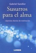 SUSURROS PARA EL ALMA. CÁPSULAS DIARIAS DE MOTIVACIÓN