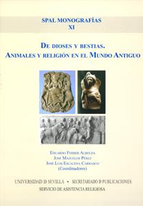 DE DIOSES Y BESTIAS : ANIMALES Y RELIGIÓN EN EL MUNDO ANTIGUO