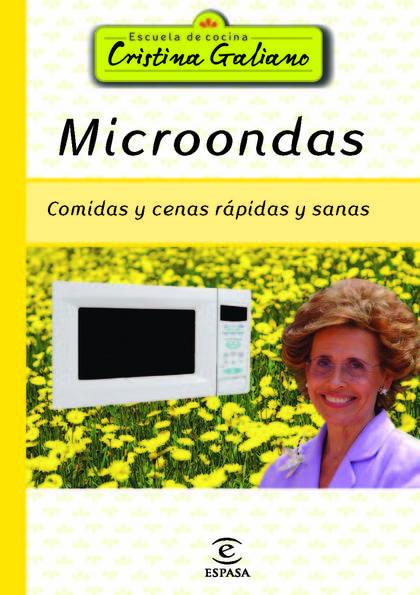 MICROONDAS. COMIDAS Y CENAS SANAS Y RÁPIDAS