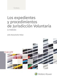 LOS EXPEDIENTES Y PROCEDIMIENTOS DE JURISDICCIÓN VOLUNTARIA.