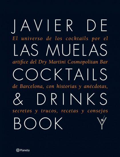 COCKTAILS & DRINKS BOOK : EL UNIVERSO DE LOS COCKTAILS POR EL ARTÍFICE DEL DRY MARTINI COSMOPOL