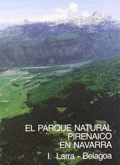 EL PARQUE NATURAL PIRENAICO EN NAVARRA I. LARRA-BELAGOA.