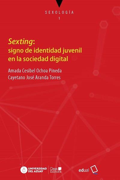 SEXTING: SIGNO DE IDENTIDAD JUVENIL EN LA SOCIEDAD DIGITAL