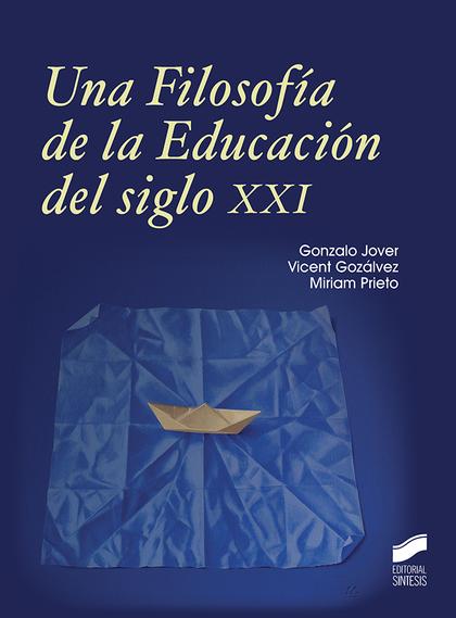 UNA FILOSOFÍA DE LA EDUCACIÓN DEL SIGLO XXI