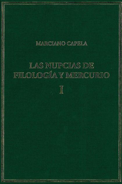 LAS NUPCIAS DE FILOLOGÍA Y MERCURIO. VOL. I. LIBROS I-II: LAS BODAS MÍSTICAS