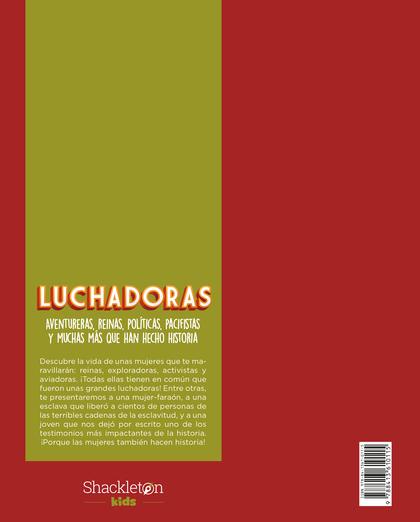 LUCHADORAS. AVENTURERAS, REINAS, ACTIVISTAS Y AVIADORAS QUE HAN HECHO HI