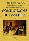 EL MOVIMIENTO DE ESPAÑA, OSEA HISTORIA DE LA REVOLUCIÓN CONOCIDA CON EL NOMBRE LAS COMUNIDADES