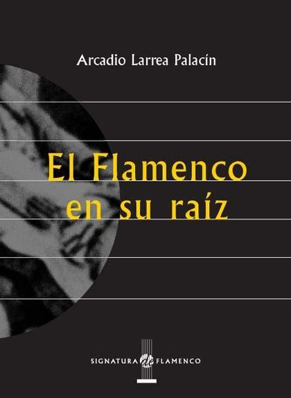El flamenco en su raíz