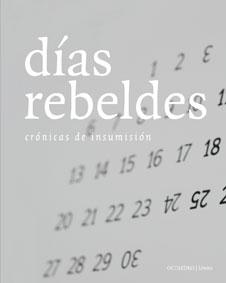 DÍAS REBELDES : CRÓNICAS DE INSUMISIÓN