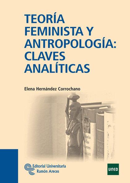 TEORÍA FEMINISTA Y ANTROPOLOGÍA : CLAVES ANALÍTICAS