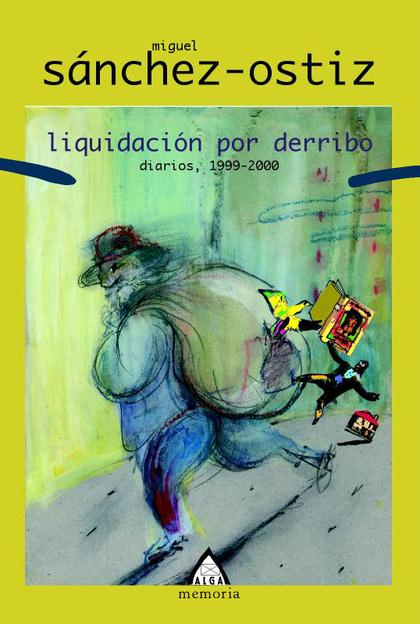 LIQUIDACIÓN POR DERRIBO: DIARIOS, 1999-2000