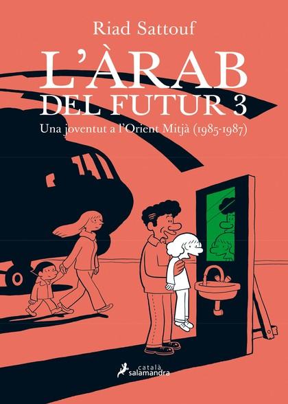L´ARAB DEL FUTUR III. UNA JOVENTUT A L'ORIENT MITJÀ (1985-1987)