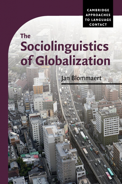 THE SOCIOLINGUISTICS OF GLOBALIZATION.