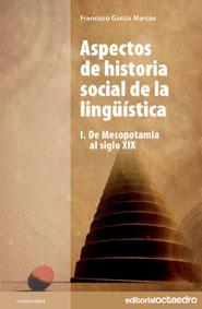 ASPECTOS DE HISTORIA SOCIAL DE LA LINGÜÍSTICA : DE MESOPOTAMIA AL SIGLO XIX