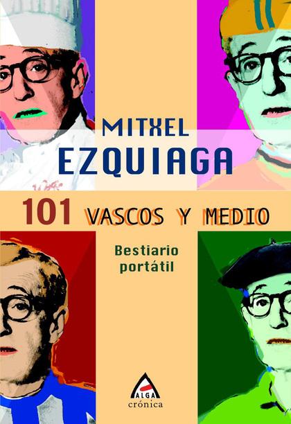 101 VASCOS Y MEDIO : BESTIARIO PORTÁTIL