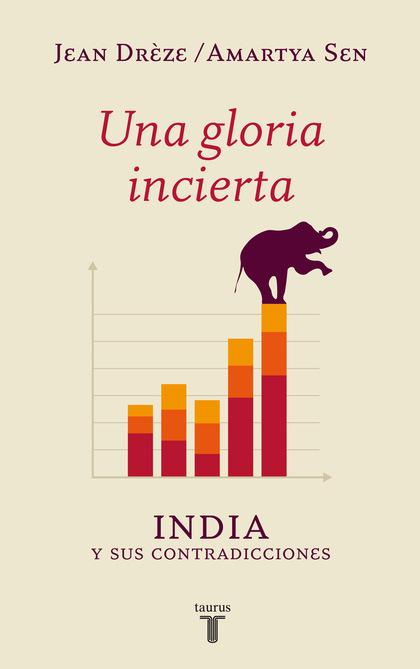 UNA GLORIA INCIERTA : INDIA Y SUS CONTRADICCIONES