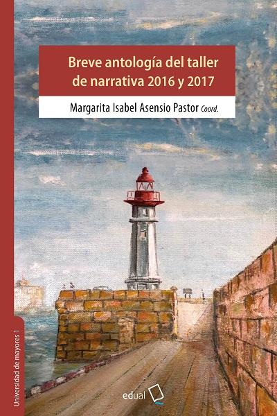 BREVE ANTOLOGIA DEL TALLER DE NARRATIVA 2016-2017Ç