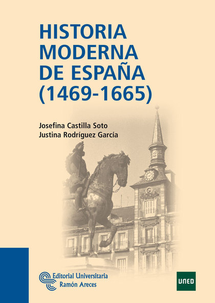 HISTORIA MODERNA DE ESPAÑA, 1469 - 1665