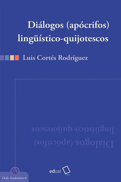 DIÁLOGOS (APÓCRIFOS) LINGÜÍSTICO-QUIJOTESCOS