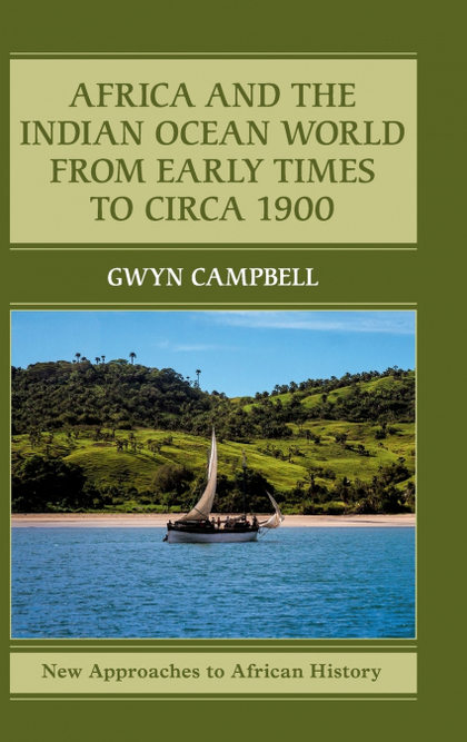 AFRICA AND THE INDIAN OCEAN WORLD FROM EARLY TIMES TO CIRCA 1900