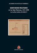 SANITARIOS MILITARES, EN LAS ISLAS MARIANAS, 1521-1898.