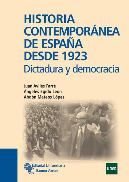 HISTORIA CONTEMPORÁNEA DE ESPAÑA DESDE 1923 : DICTADURA Y DEMOCRACIA