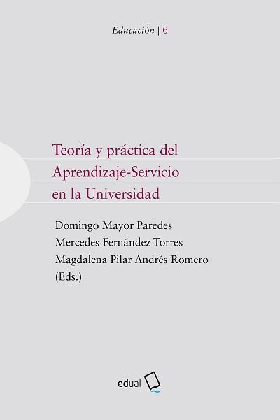 TEORÍA Y PRÁCTICA DEL APRENDIZAJE-SERVICIO EN LA UNIVERSIDAD
