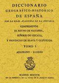 DICCIONARIO HISTÓRICO-GEOGRÁFICO DEL REYNO DE NAVARRA, SEÑORÍO DE VIZCAYA Y PROVINCIAS DE ÁLAVA