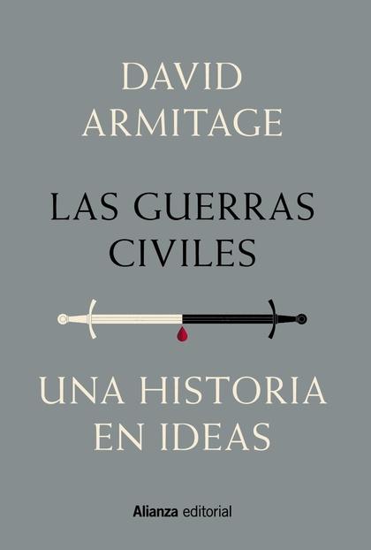 LAS GUERRAS CIVILES. UNA HISTORIA EN IDEAS