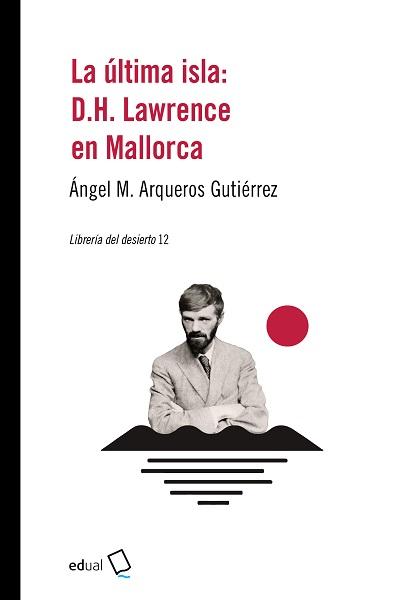 LA ULTIMA ISLA: D.H. LAWRENCE EN MALLORCA