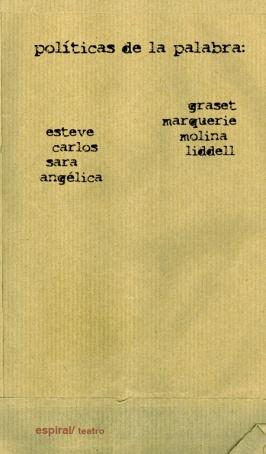 POLÍTICAS DE LA PALABRA: ESTEVE GRASET, CARLOS MARQUERIE, SARA MOLINA