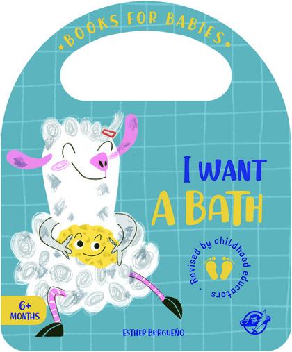 BOOKS FOR BABIES - I WANT A BATH. UN CUENTO EN INGLÉS PARA APRENDER A DISFRUTAR CON EL BAÑO, IN