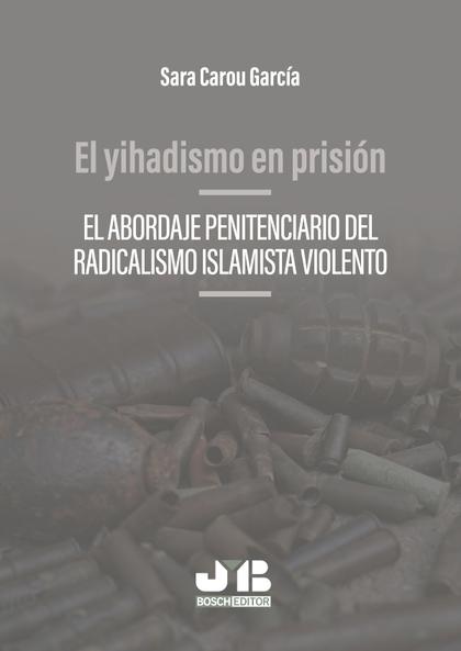 EL YIHADISMO EN PRISIÓN                                                         EL ABORDAJE PEN