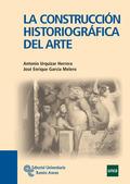 LA CONSTRUCCIÓN HISTORIOGRÁFICA DEL ARTE