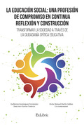 LA EDUCACIÓN SOCIAL: UNA PROFESIÓN DE COMPROMISO EN CONTINUA REFLEXIÓN Y CONSTRU