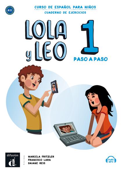 LOLA Y LEO PASO A PASO 1 CUADERNO DE EJERCICIOS A1.1