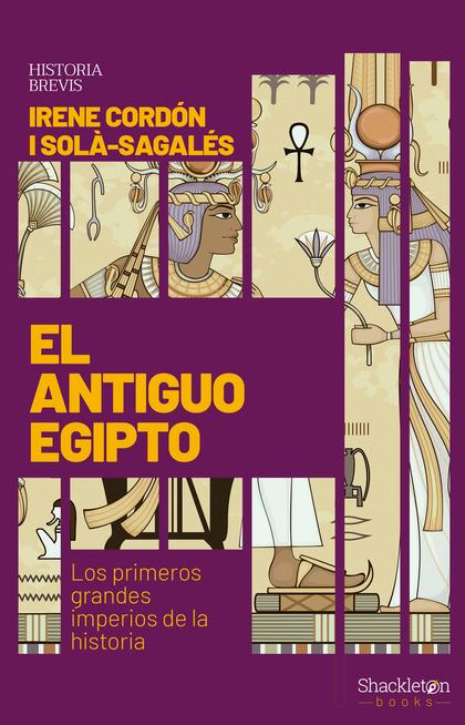 EL ANTIGUO EGIPTO. LOS PRIMEROS GRANDES IMPERIOS DE LA HISTORIA