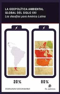 LA GEOPOLÍTICA AMBIENTAL GLOBAL DEL SIGLO XXI