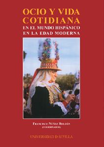 OCIO Y VIDA COTIDIANA EN EL MUNDO HISPÁNICO EN LA EDAD MODERNA