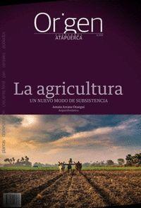 LA AGRICULTURA. UN NUEVO MODO DE SUBSISTENCIA
