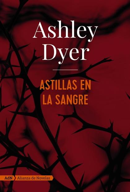 ASTILLAS EN LA SANGRE (ADN).