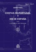 DERROTERO DE LAS COSTAS DE PORTUGAL Y SW DE ESPAÑA DESDE EL RÍO MIÑO AL CABO TRAFALGAR