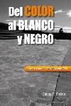 DEL COLOR AL BLANCO Y NEGRO. PASO A PASO CON PHOTOSHOP CS4