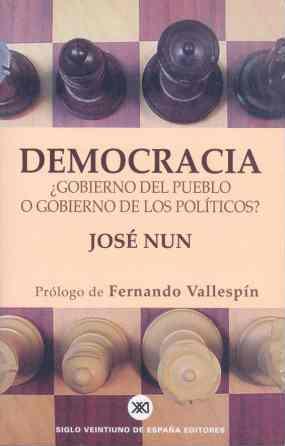 DEMOCRACIA: ¿GOBIERNO DEL PUEBLO O GOBIERNO DE LOS POLÍTICOS?