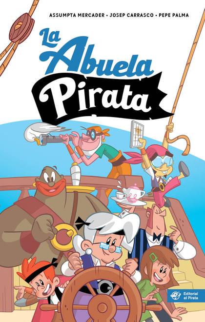 LA ABUELA PIRATA - LIBRO PARA NIÑOS DE 10 AÑOS                                  AVENTURAS DIVER