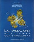 LAS EMIGRACIONES MURCIANAAS CONTEMPORANEAS